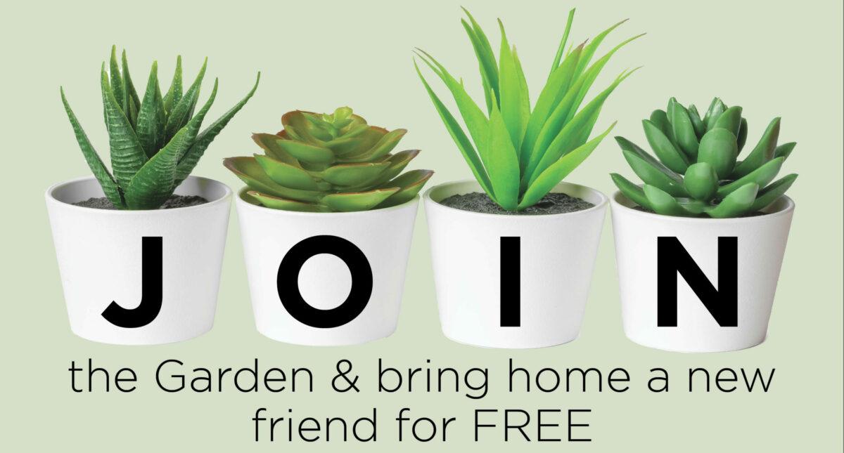 JOIN the Garden April membership offer